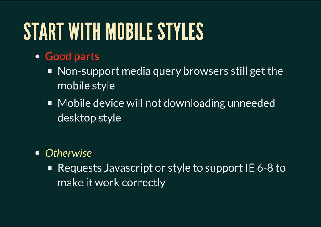 START WITH MOBILE STYLES Good parts Non-support...