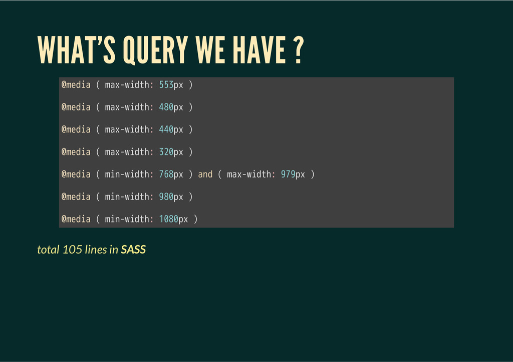 WHAT'S QUERY WE HAVE ? total 105 lines in SASS ...