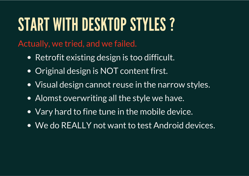 START WITH DESKTOP STYLES ? Actually, we tried,...