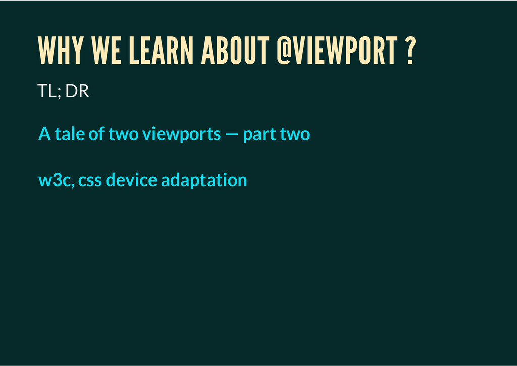 WHY WE LEARN ABOUT @VIEWPORT ? TL; DR A tale of...