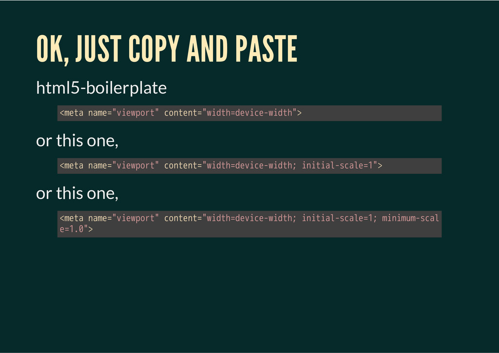 OK, JUST COPY AND PASTE html5-boilerplate or th...