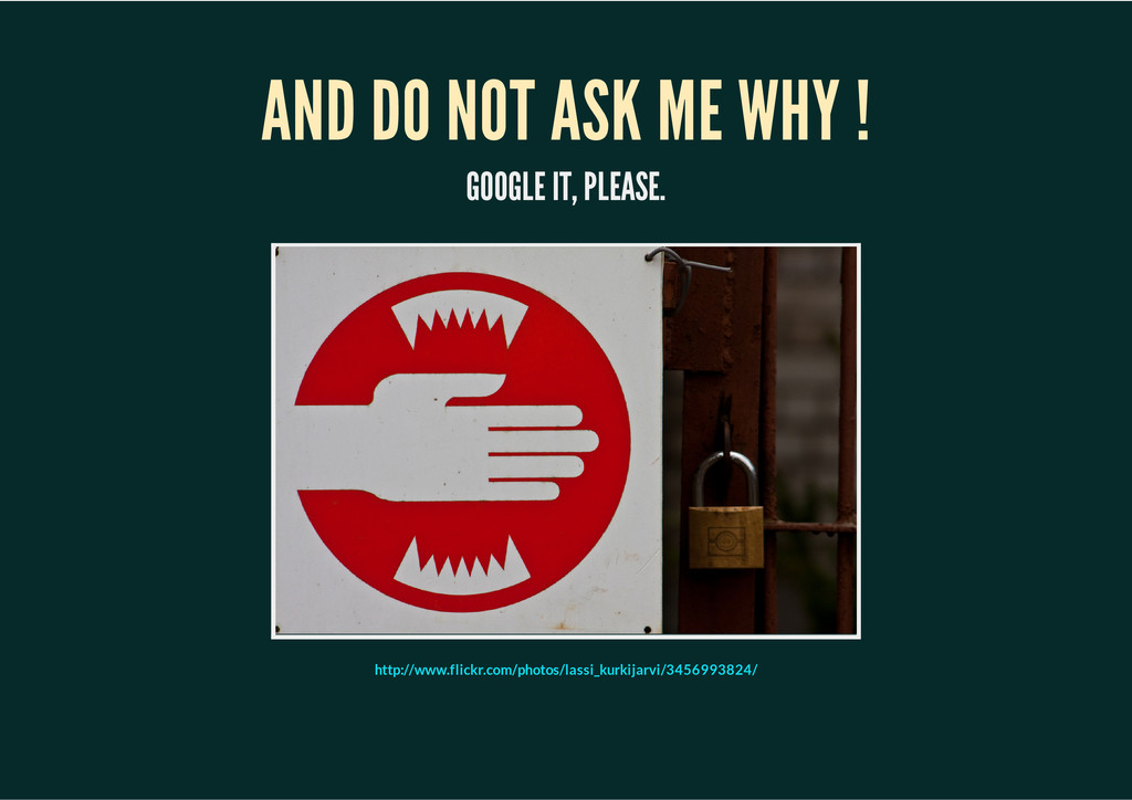 AND DO NOT ASK ME WHY ! GOOGLE IT, PLEASE. http...