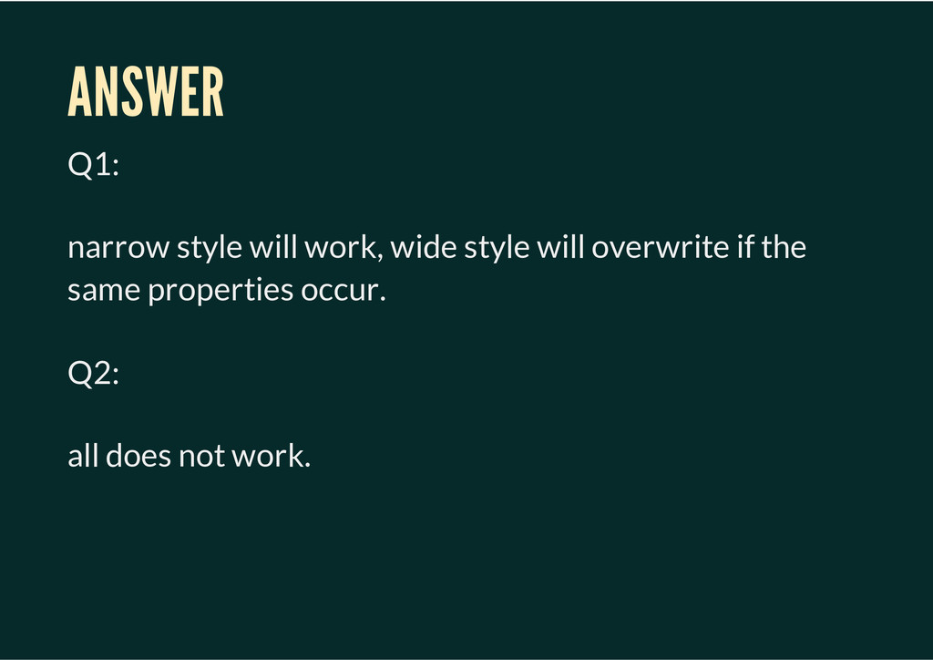 ANSWER Q1: narrow style will work, wide style w...