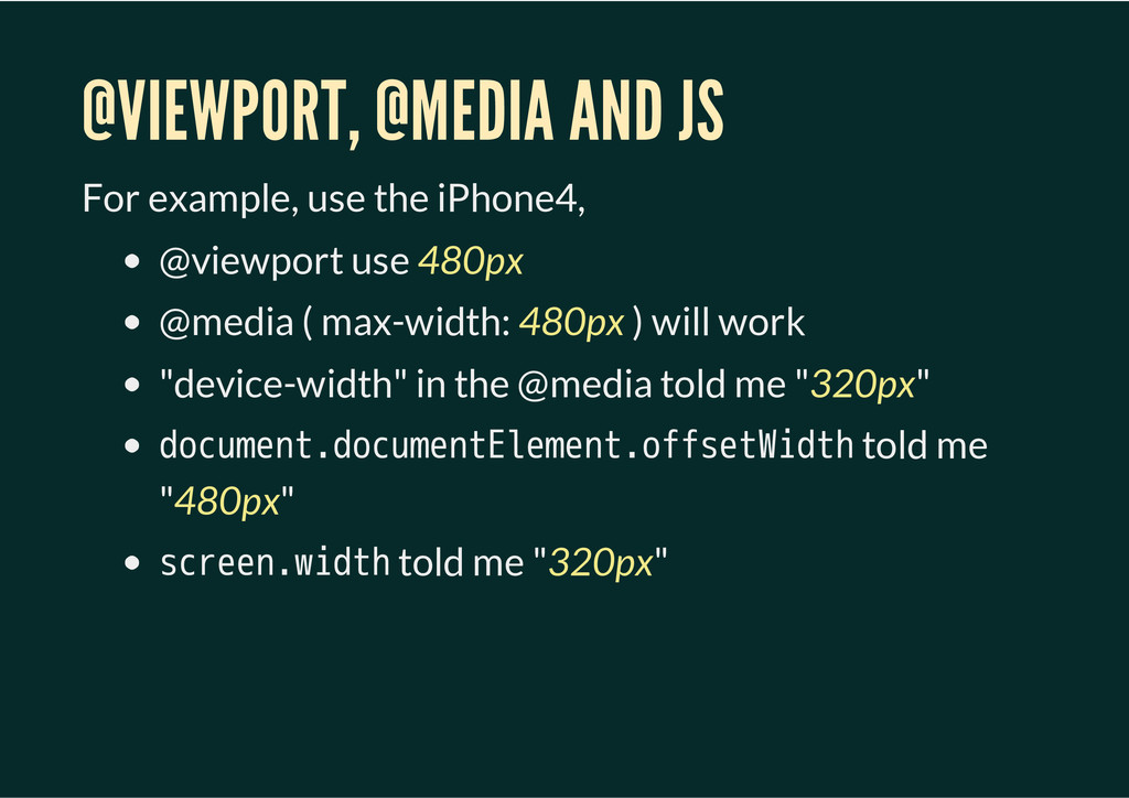 @VIEWPORT, @MEDIA AND JS For example, use the i...