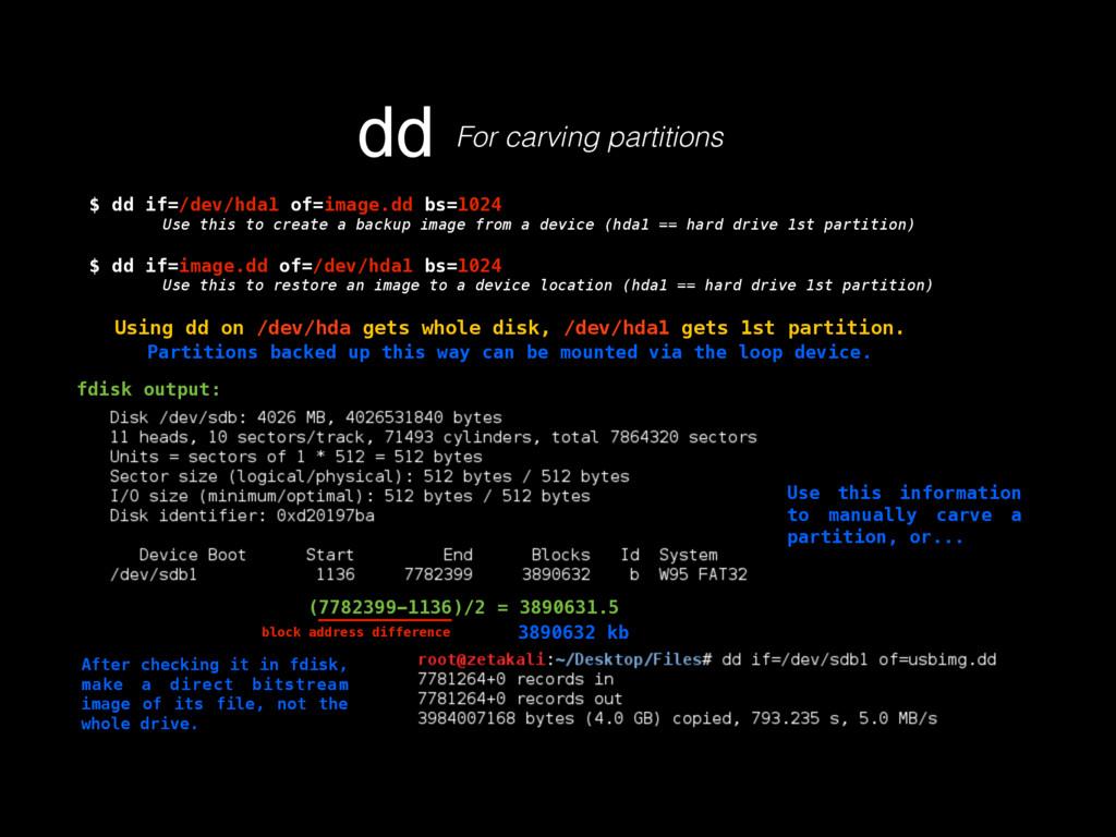 $ dd if=/dev/hda1 of=image.dd bs=1024 Use this ...