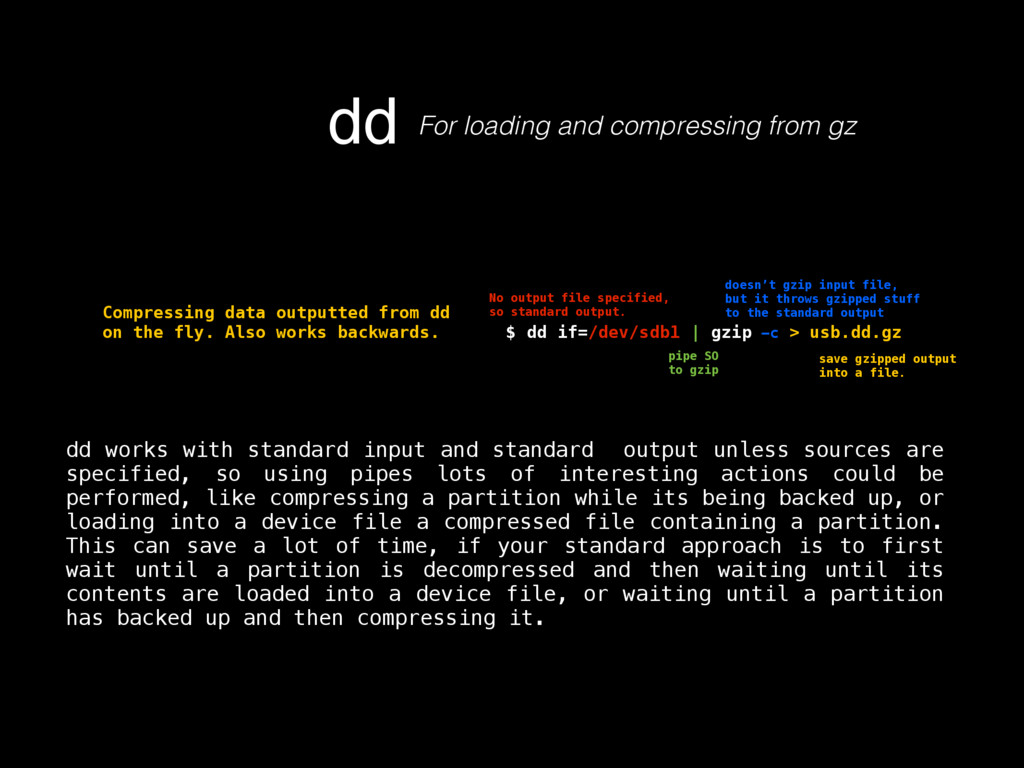 dd For loading and compressing from gz $ dd if=...