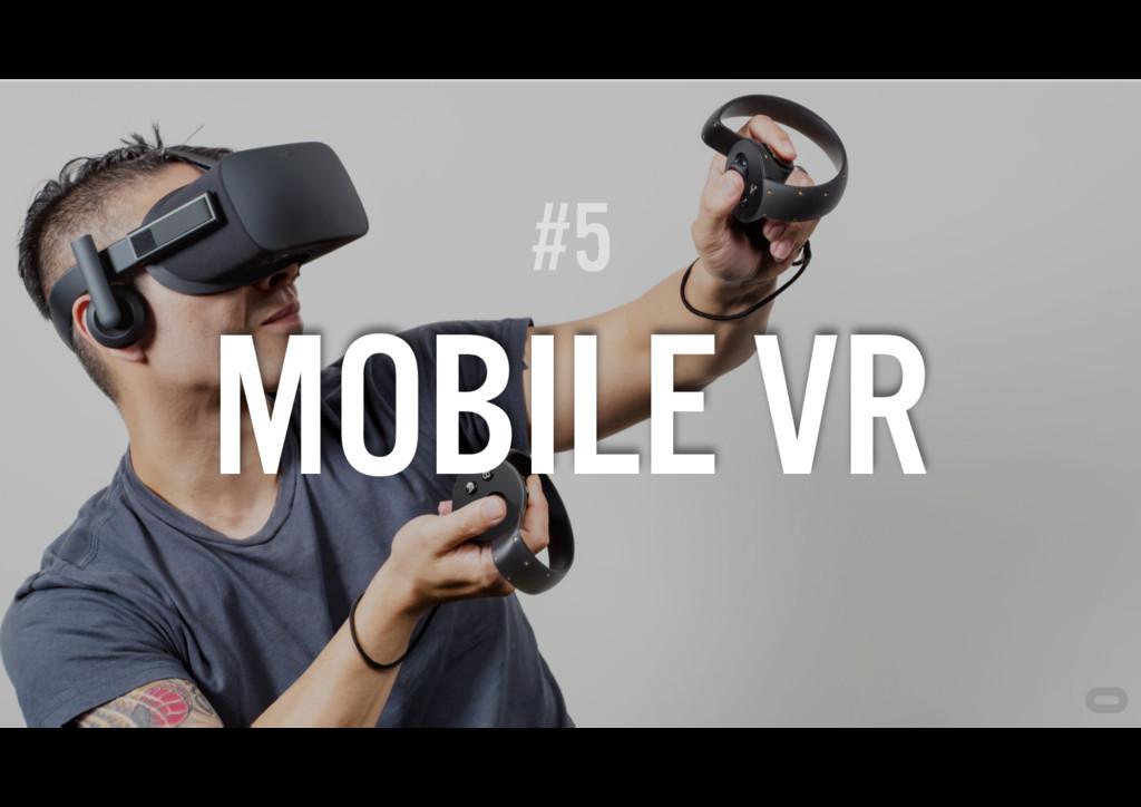 #5 MOBILE VR