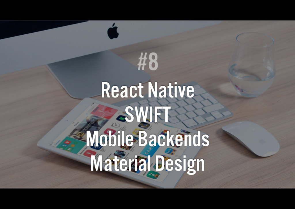 React Native SWIFT Mobile Backends Material Des...