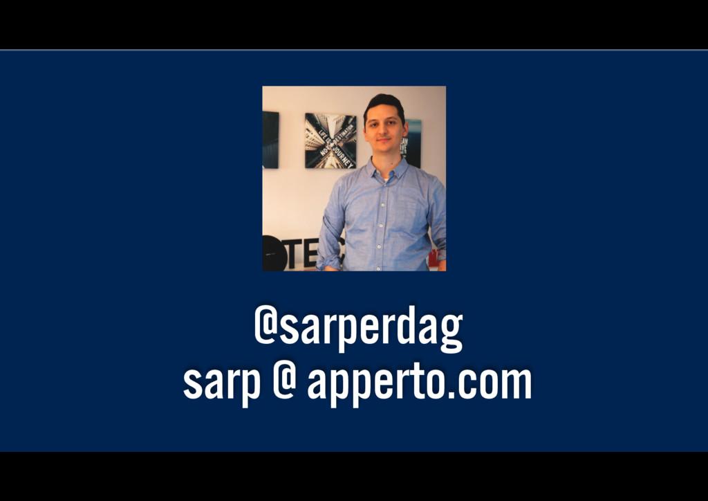 @sarperdag sarp @ apperto.com