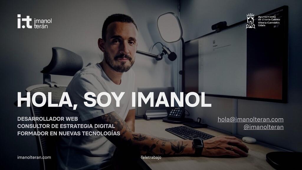 Teletrabajo imanolteran.com HOLA, SOY IMANOL DE...
