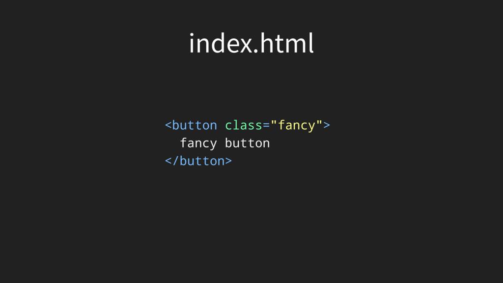"""<button class=""""fancy""""> fancy button </button> J..."""