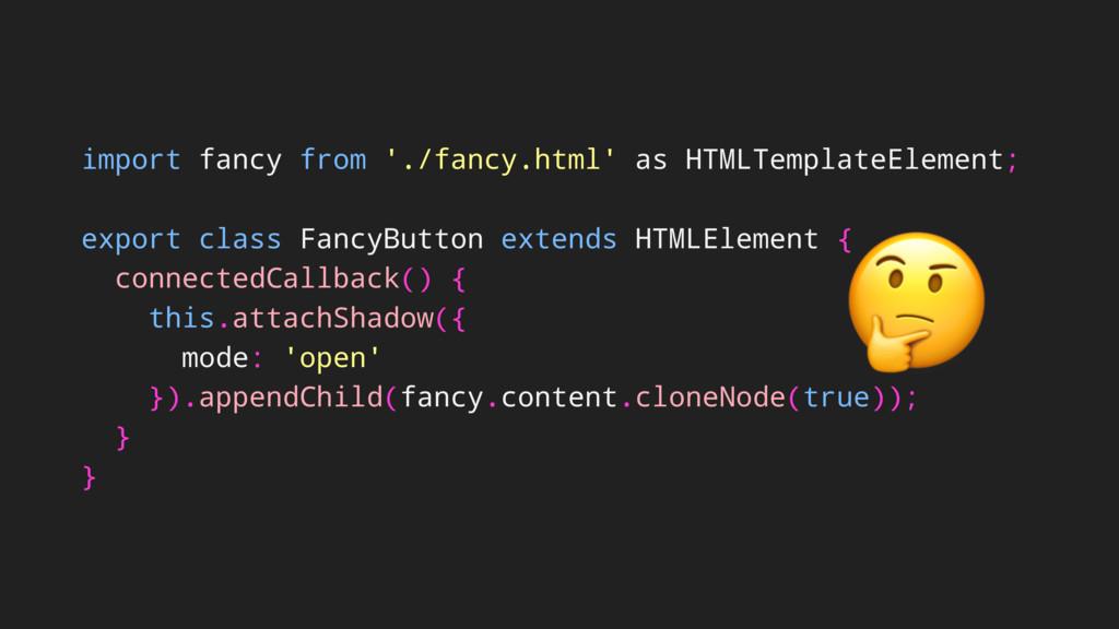 import fancy from './fancy.html' as HTMLTemplat...