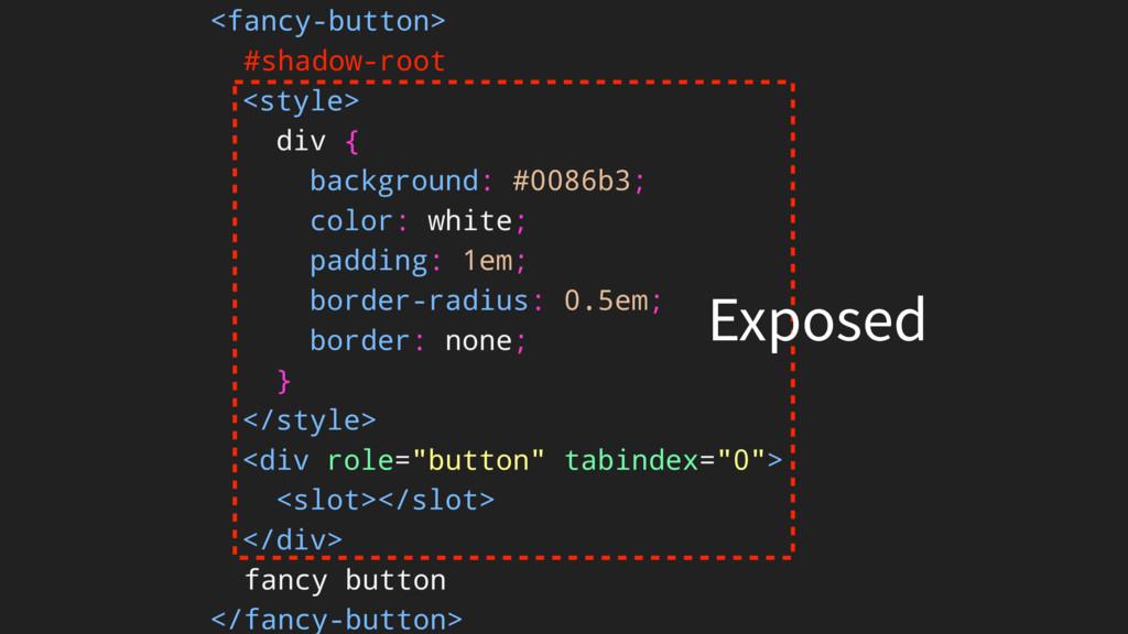 <fancy-button> #shadow-root fancy button </fanc...