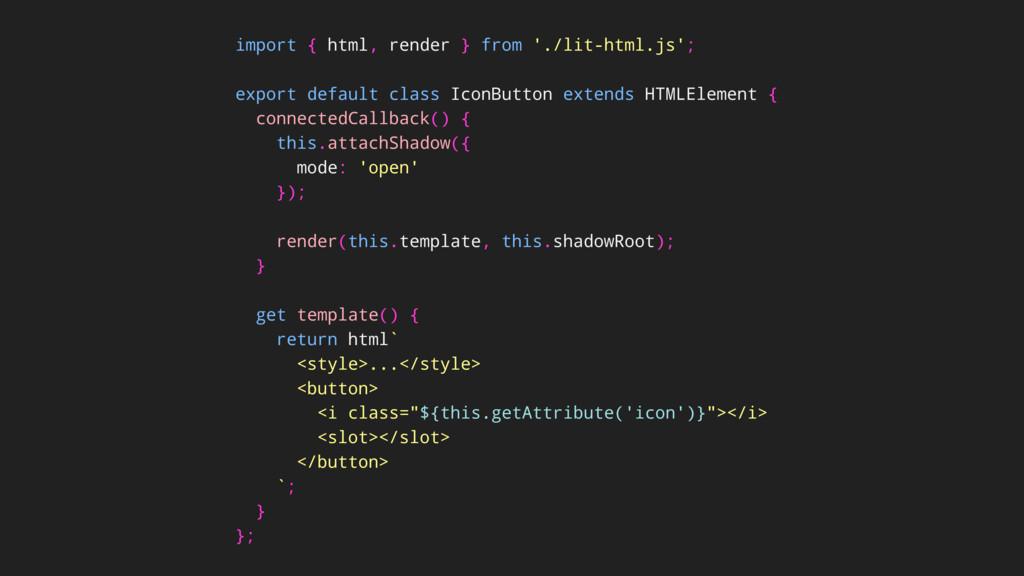 import { html, render } from './lit-html.js'; e...