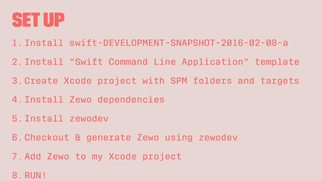 Set up 1.Install swift-DEVELOPMENT-SNAPSHOT-201...