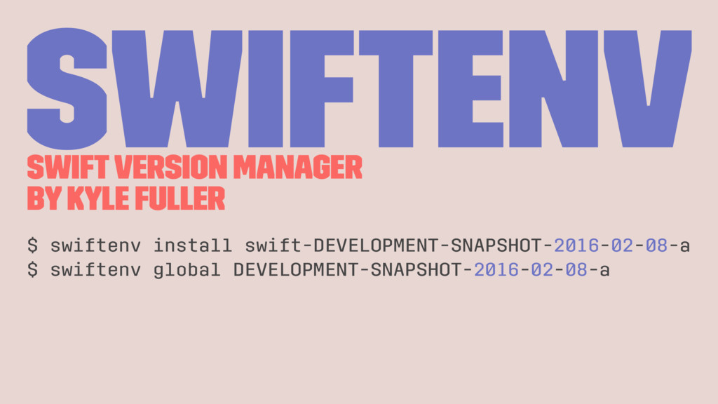 swiftenv Swift Version Manager by Kyle Fuller $...