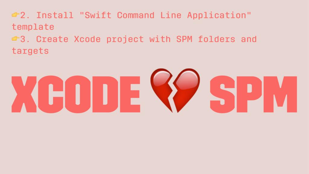"!2. Install ""Swift Command Line Application"" te..."