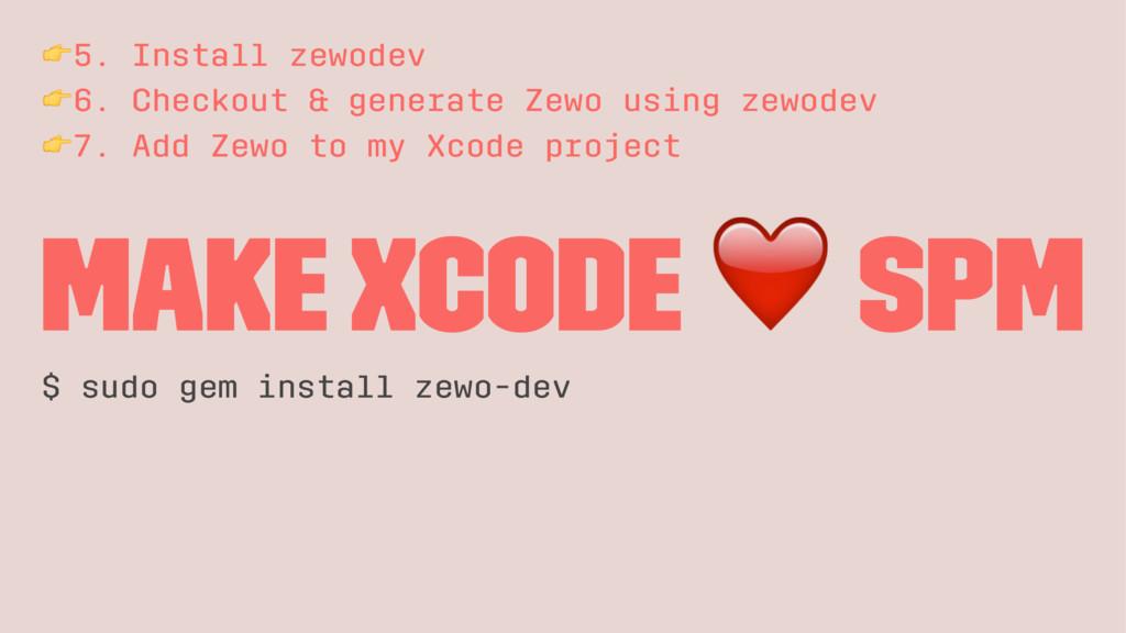 !5. Install zewodev !6. Checkout & generate Zew...