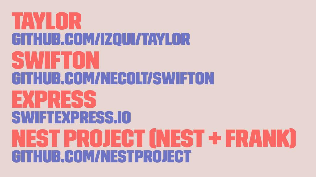 Taylor github.com/izqui/Taylor Swifton github.c...