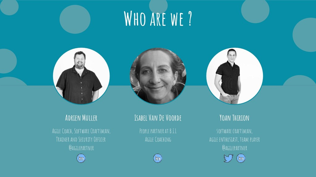 Who are we ? Adrien Muller Agile Coach, Softwar...