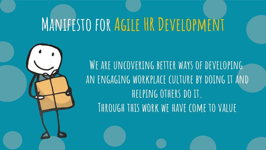 Manifesto for Agile HR Development We are uncov...