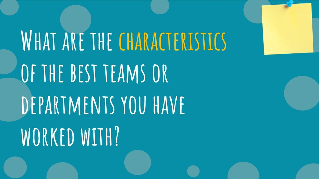 What are the characteristics of the best teams ...
