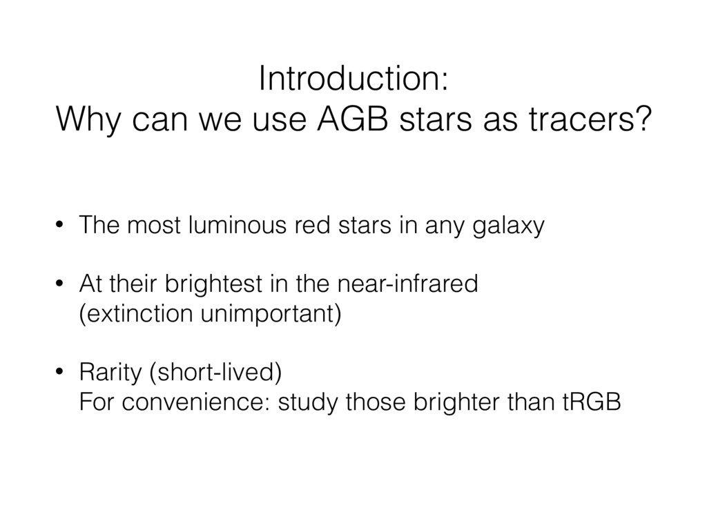Introduction: Why can we use AGB stars as trace...