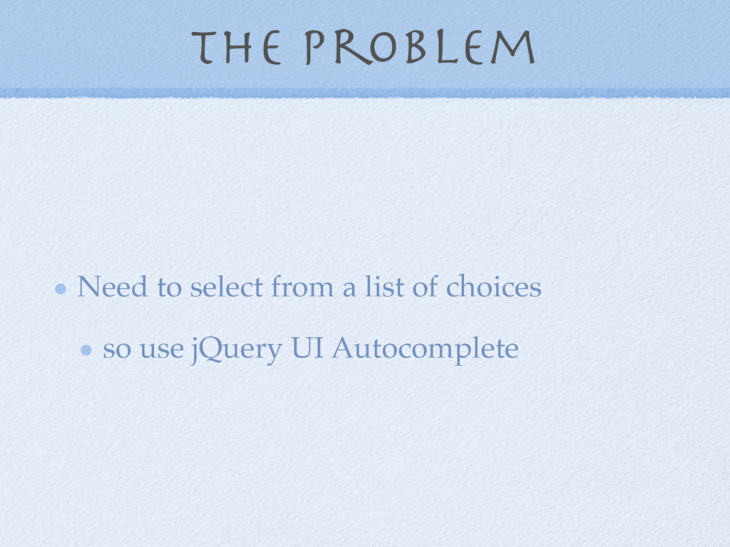 the problem Need to select from a list of choic...