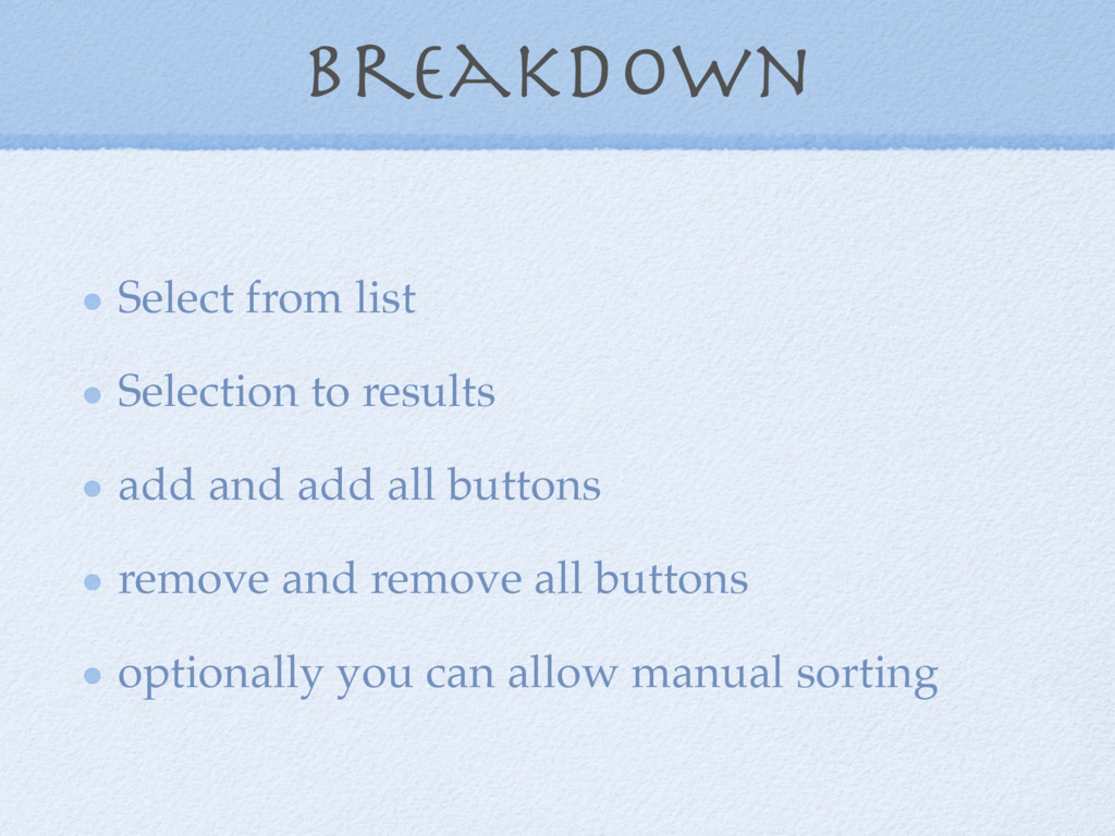 Breakdown Select from list Selection to results...