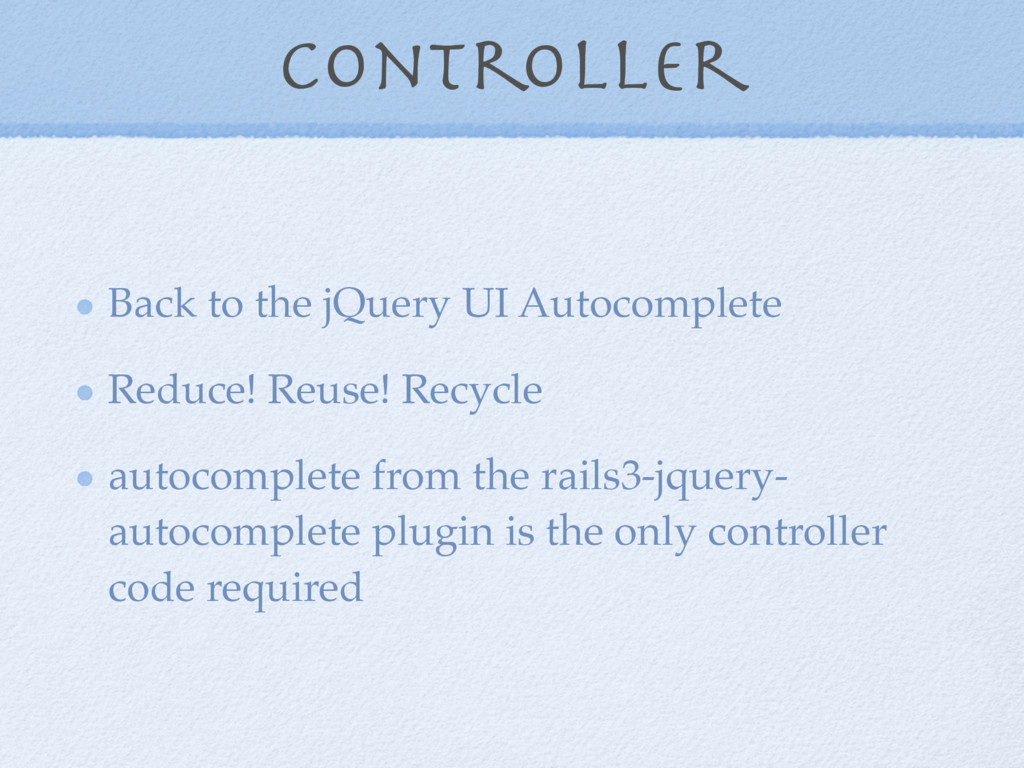 Controller Back to the jQuery UI Autocomplete R...