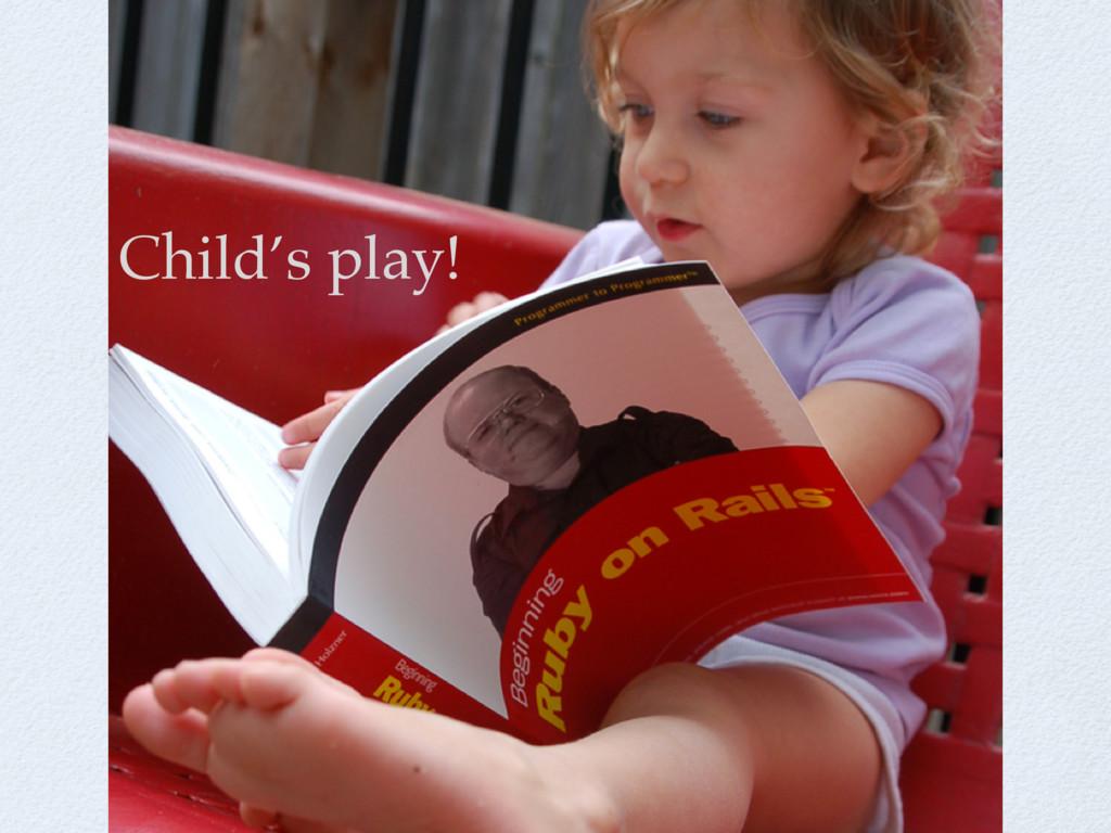 Child's play!