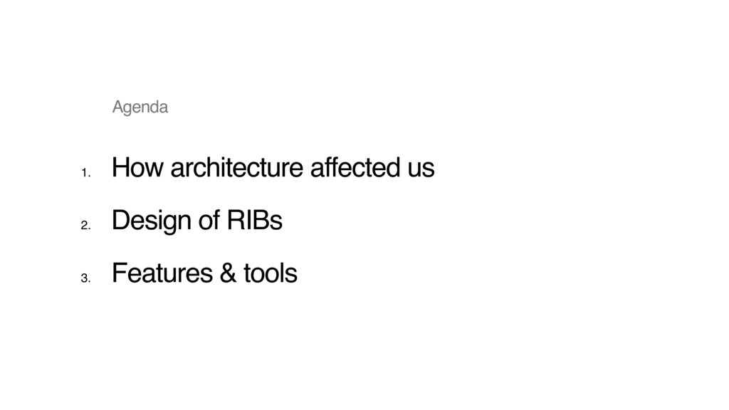1. How architecture affected us 2. Design of RI...
