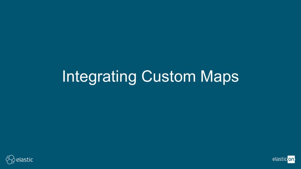 Integrating Custom Maps
