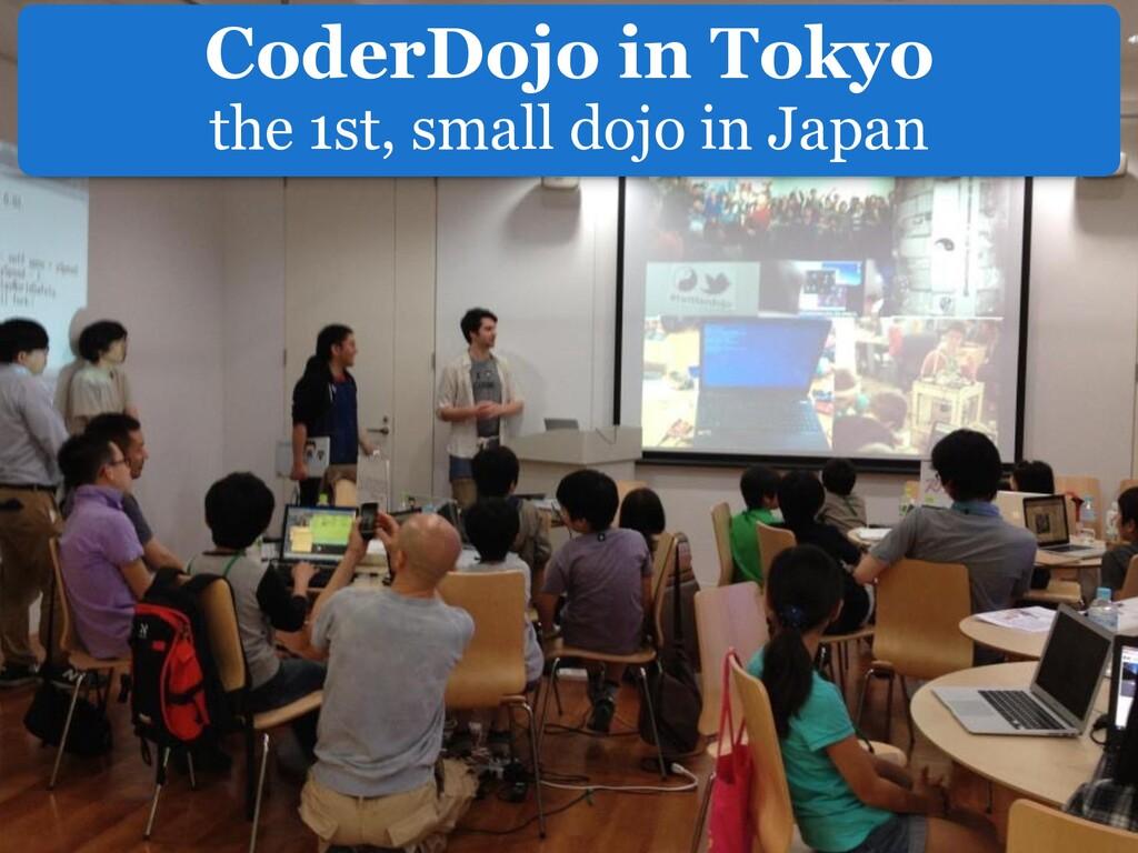 CoderDojo in Tokyo the 1st, small dojo in Japan