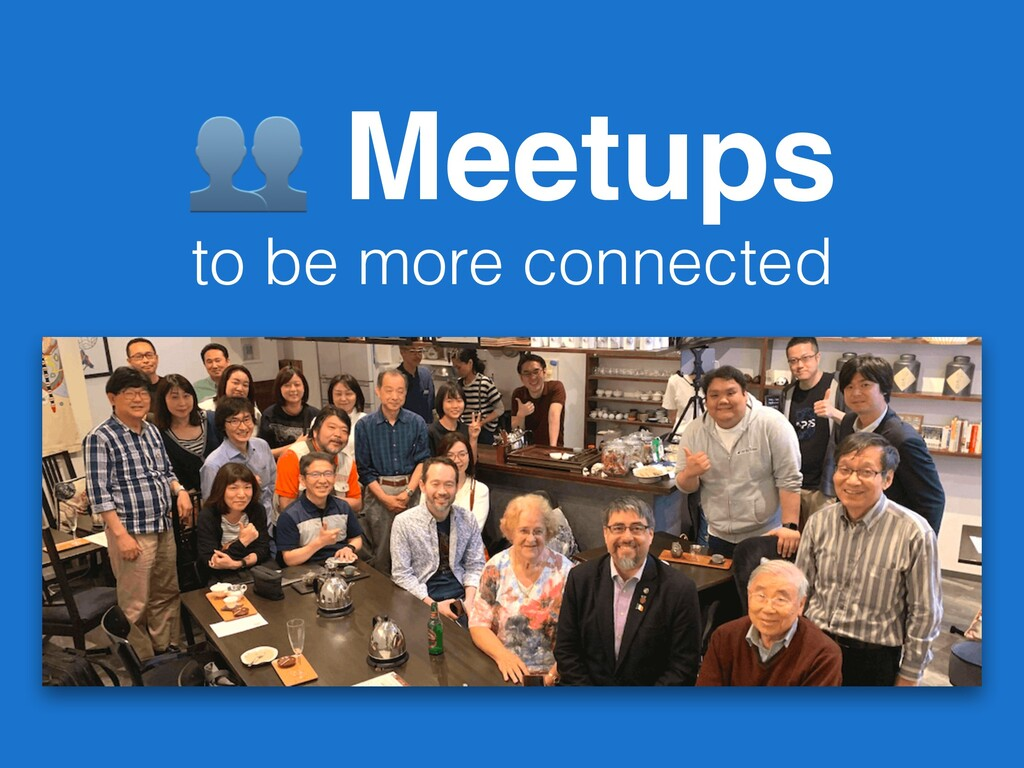 Meetups to be more connected