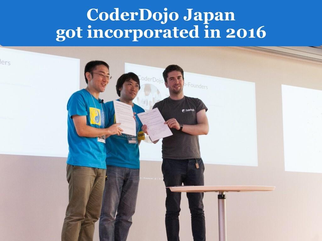 CoderDojo Japan got incorporated in 2016