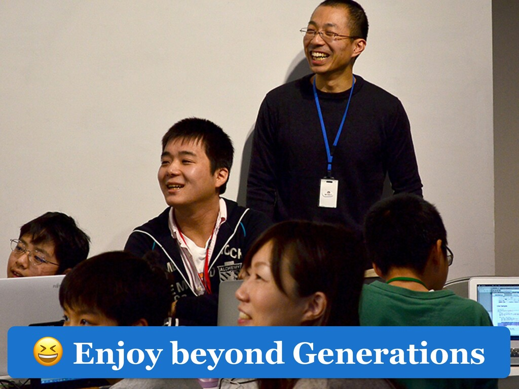 Enjoy beyond Generations