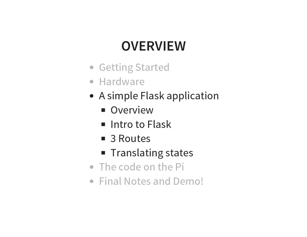 OVERVIEW Getting Started Hardware A simple Flas...