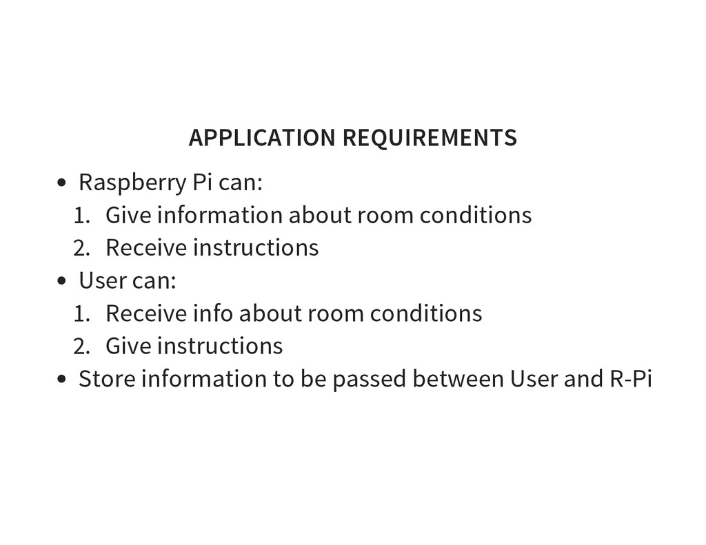 APPLICATION REQUIREMENTS Raspberry Pi can: 1. G...