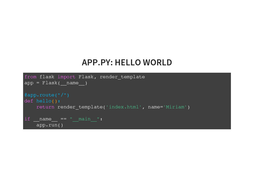 APP.PY: HELLO WORLD from flask import Flask, re...