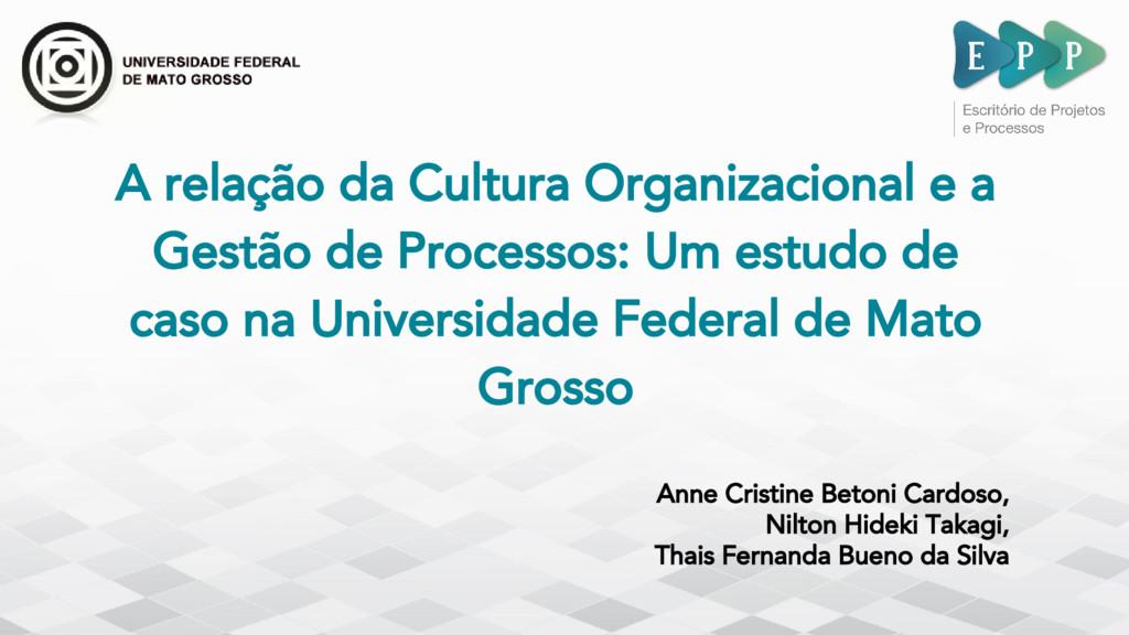 A relação da Cultura Organizacional e a Gestão ...