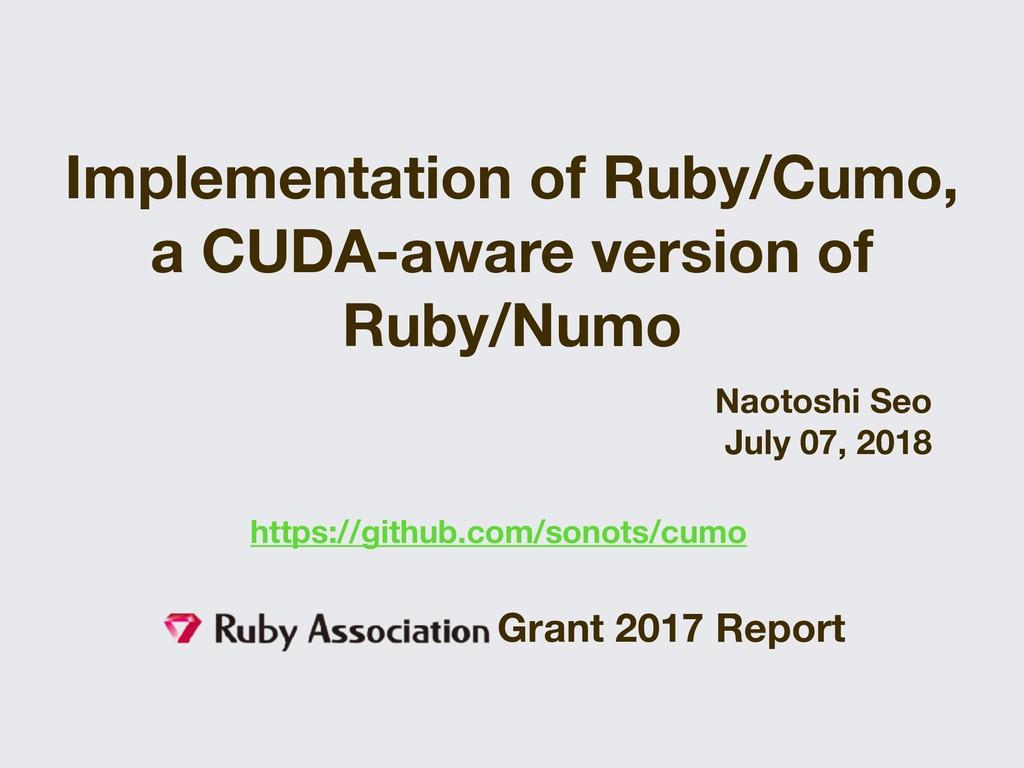Implementation of Ruby/Cumo, a CUDA-aware versi...