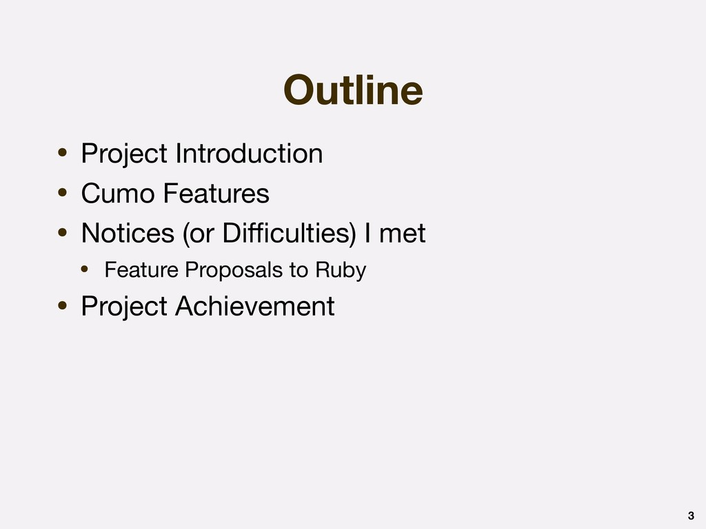 Outline 3 • Project Introduction  • Cumo Featur...