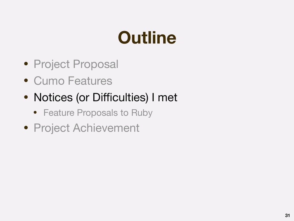 Outline 31 • Project Proposal  • Cumo Features ...