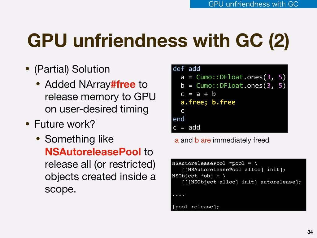 GPU unfriendness with GC (2) • (Partial) Soluti...
