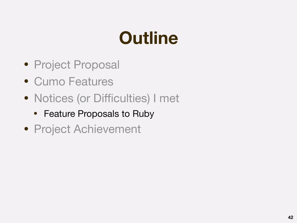 Outline 42 • Project Proposal  • Cumo Features ...