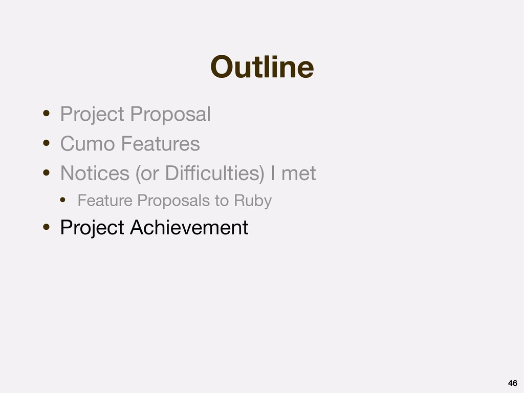 Outline 46 • Project Proposal  • Cumo Features ...