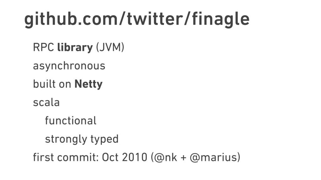 github.com/twitter/finagle RPC library (JVM) asy...
