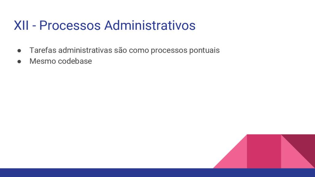 ● Tarefas administrativas são como processos po...