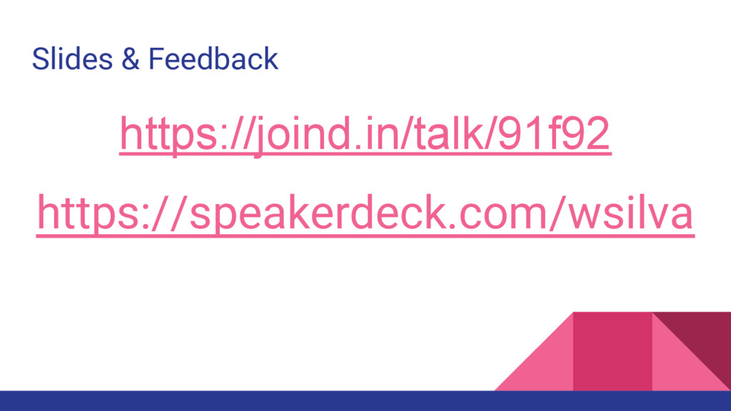 https://joind.in/talk/91f92 https://speakerdeck...